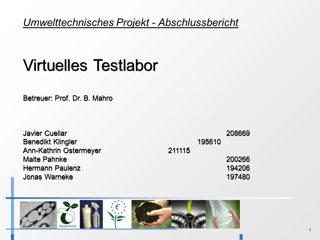 1 Umwelttechnisches Projekt - Abschlussbericht Virtuelles Testlabor Betreuer: Prof.