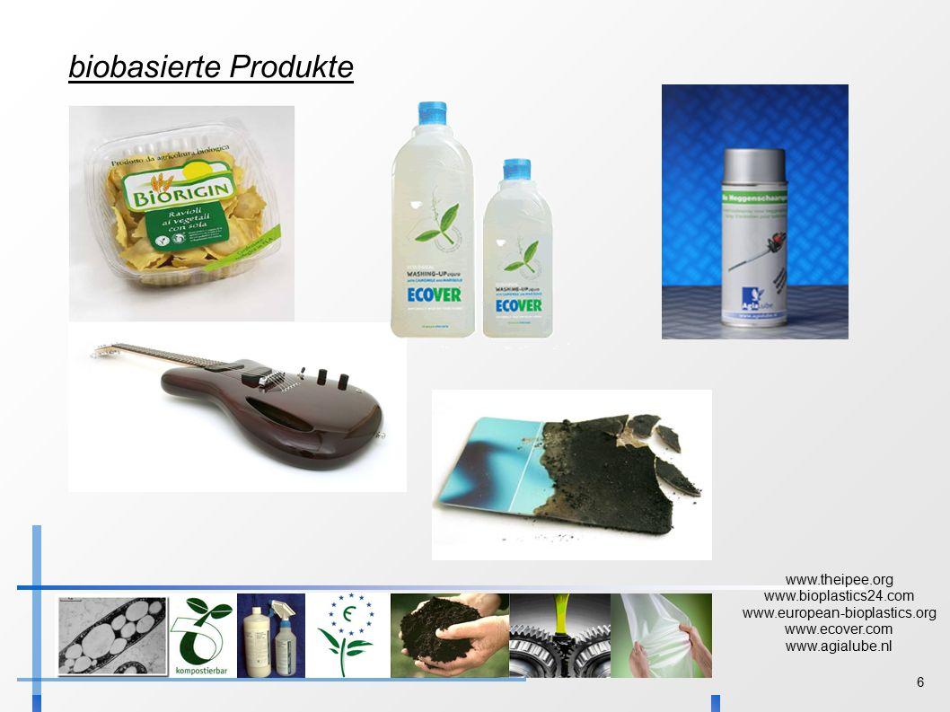 6 www.theipee.org www.bioplastics24.com www.european-bioplastics.org www.ecover.com www.agialube.nl biobasierte Produkte