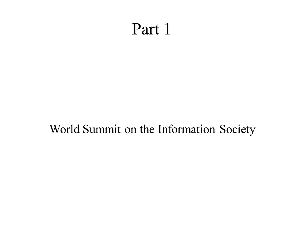 Part 1 World Summit on the Information Society