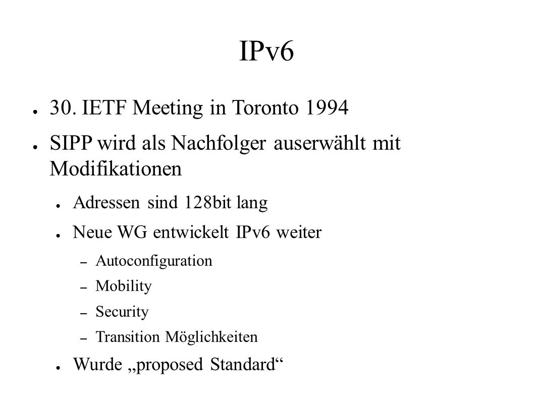 "IPv6 und Privacy Concerns ● ""Privacy Considerations for the Use of Hardware Serial Numbers in End-to-End Network Protocols (draft-iesg-serno-privacy-00.txt): ● Protocols intended to be used over the global Internet SHOULD NOT depend on the inclusion of hardware serial numbers."