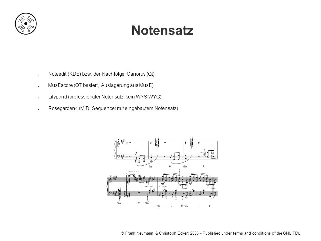 © Frank Neumann & Christoph Eckert Published under terms and conditions of the GNU FDL Notensatz ● Noteedit (KDE) bzw.