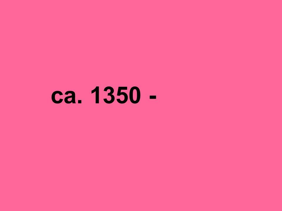 ca. 1350 -