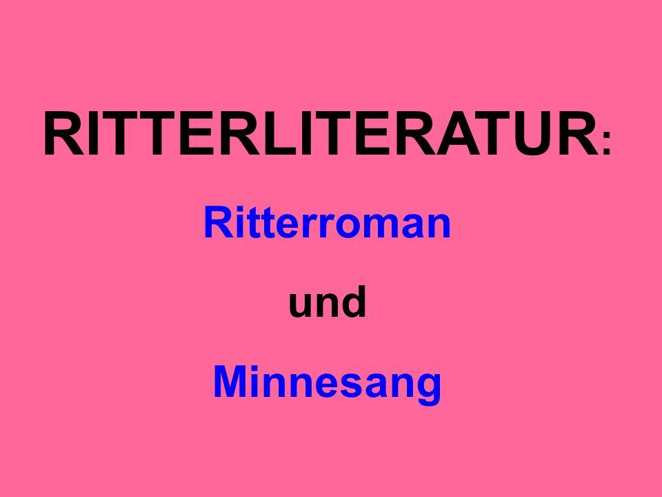 RITTERLITERATUR : Ritterroman und Minnesang