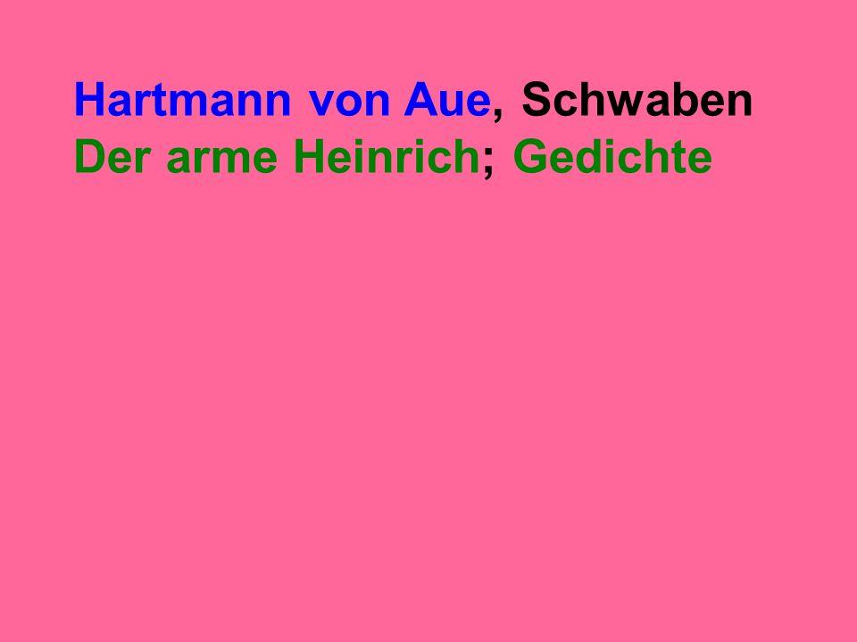 Hartmann von Aue, Schwaben Der arme Heinrich; Gedichte