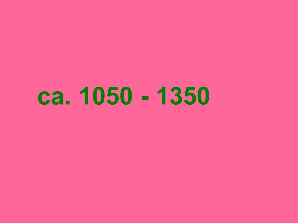 ca. 1050 - 1350