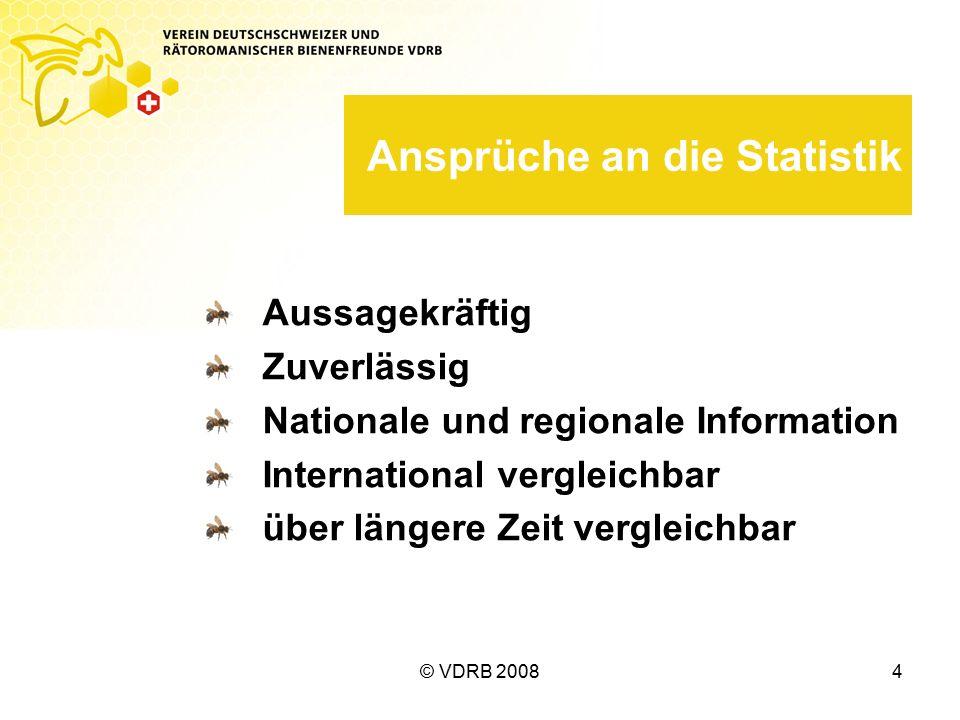 © VDRB 20084 Ansprüche an die Statistik Aussagekräftig Zuverlässig Nationale und regionale Information International vergleichbar über längere Zeit vergleichbar