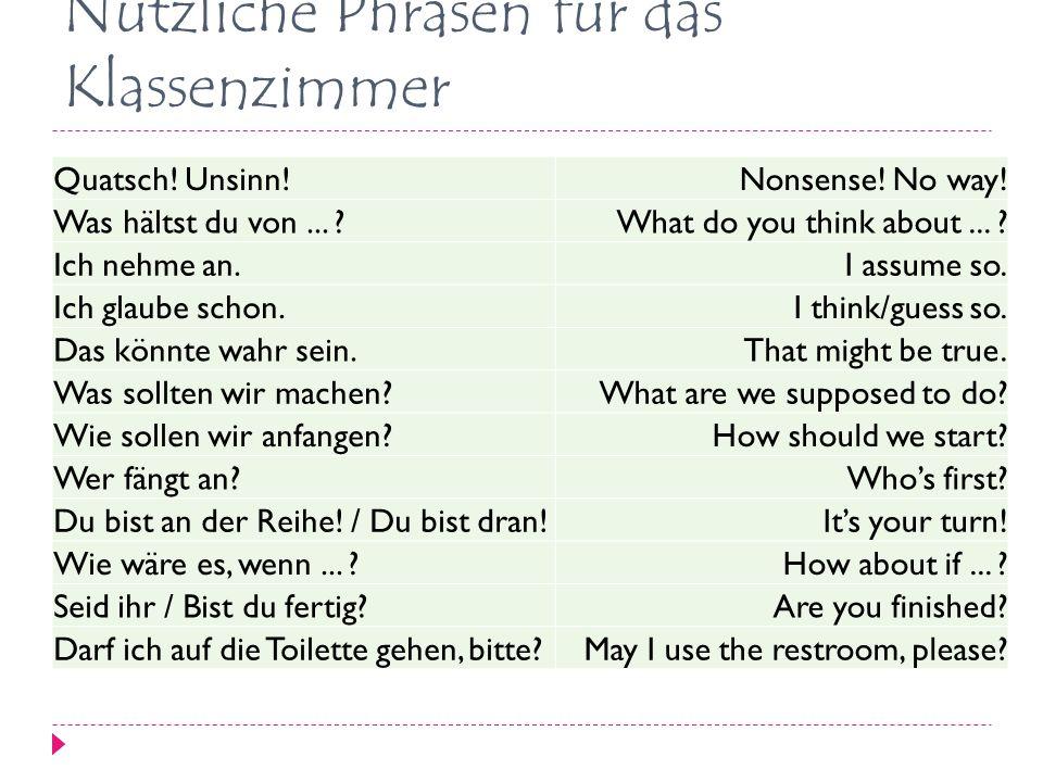 Nützliche Phrasen für das Klassenzimmer Quatsch. Unsinn!Nonsense.