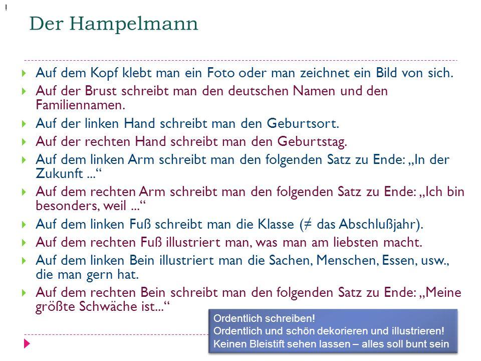 Der Hampelmann  Auf dem Kopf klebt man ein Foto oder man zeichnet ein Bild von sich.  Auf der Brust schreibt man den deutschen Namen und den Familie
