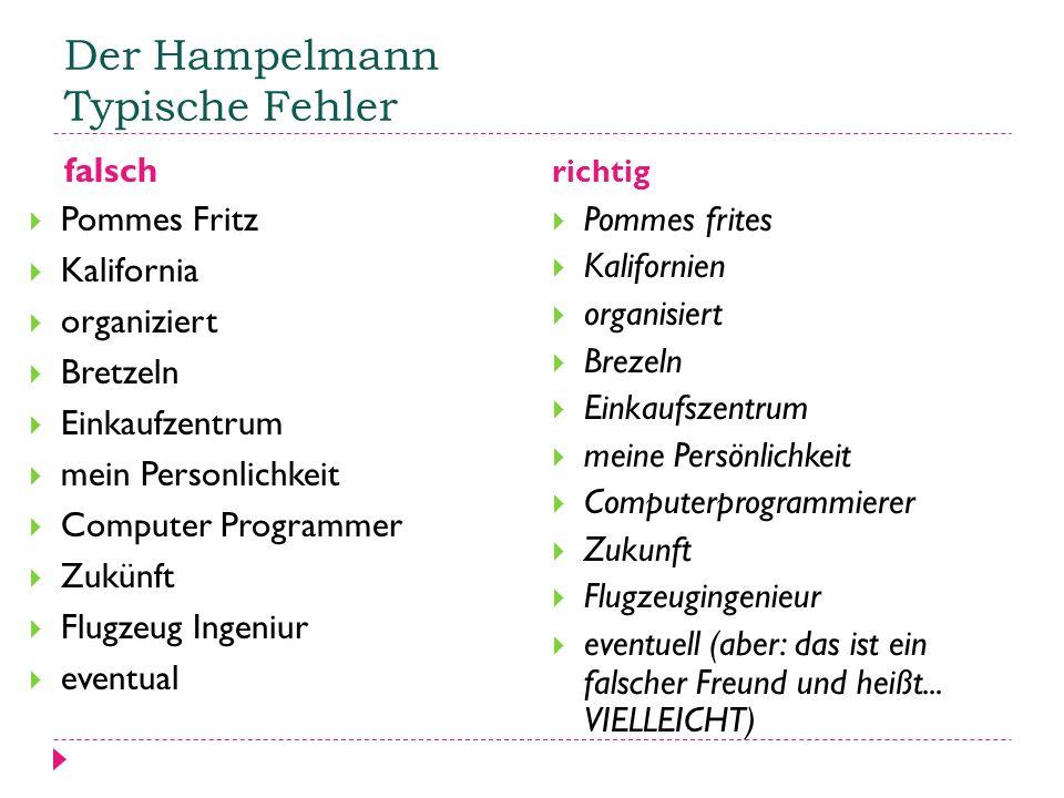 Der Hampelmann Typische Fehler falsch richtig  Pommes Fritz  Kalifornia  organiziert  Bretzeln  Einkaufzentrum  mein Personlichkeit  Computer P