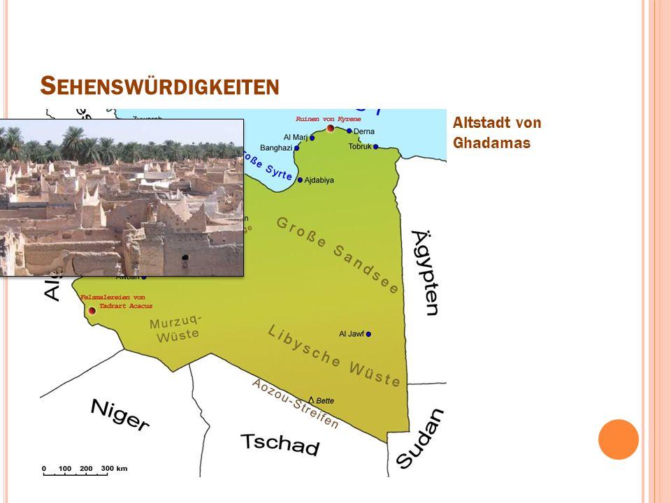 S EHENSWÜRDIGKEITEN Altstadt von Ghadamas