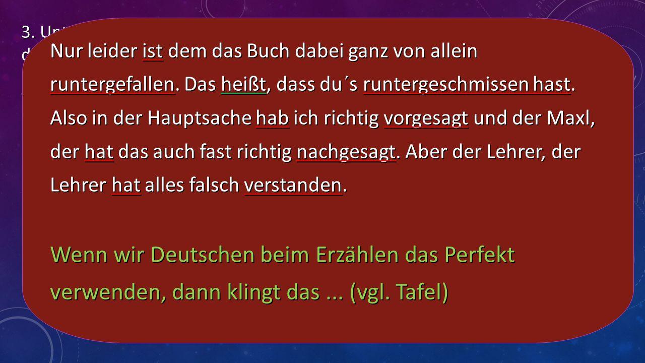 3. Unterstreiche im Textkasten Mitte rechts auf dem zweiten Arbeitsblatt die Prädikate im Präsens mit Grün und die Prädikate im Perfekt mit Rot. Formu