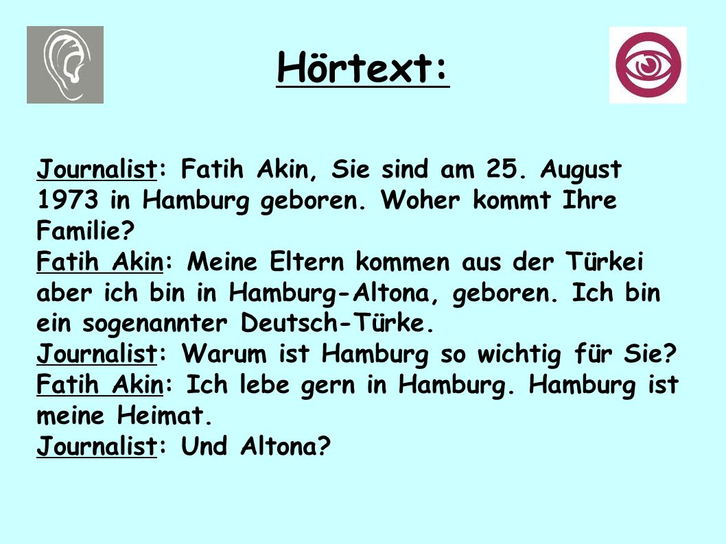 Hörtext: Journalist: Fatih Akin, Sie sind am 25.August 1973 in Hamburg geboren.