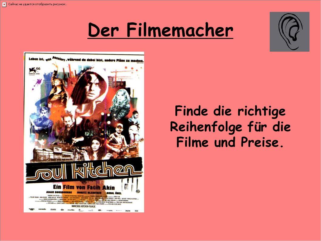 Der Filmemacher Finde die richtige Reihenfolge für die Filme und Preise.