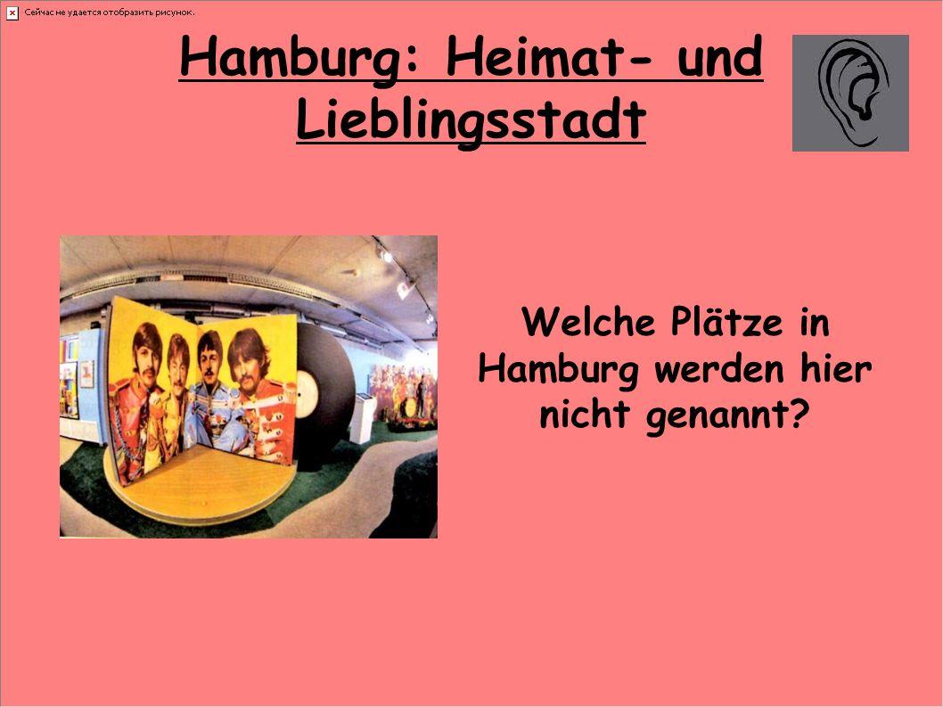 Hamburg: Heimat- und Lieblingsstadt Welche Plätze in Hamburg werden hier nicht genannt?