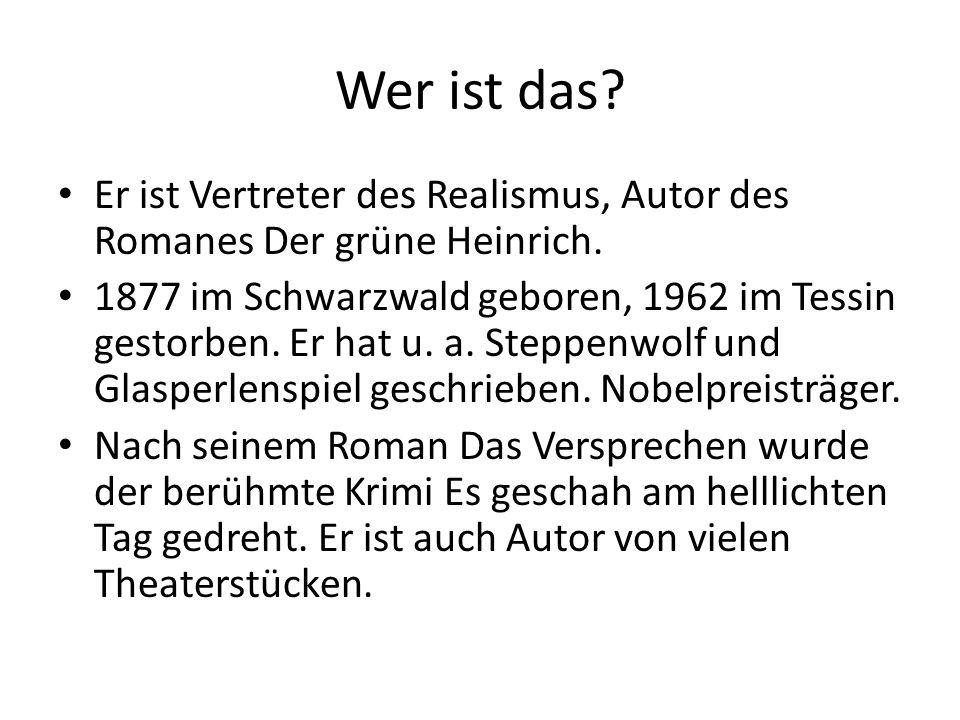 Wer ist das. Er ist Vertreter des Realismus, Autor des Romanes Der grüne Heinrich.