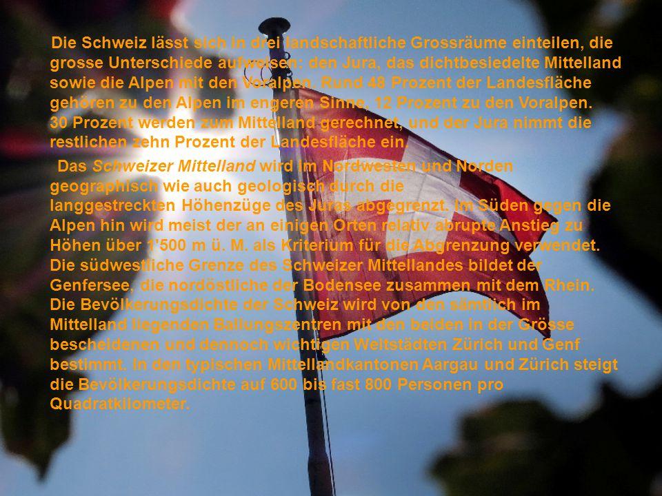 Die Schweiz lässt sich in drei landschaftliche Grossräume einteilen, die grosse Unterschiede aufweisen: den Jura, das dichtbesiedelte Mittelland sowie