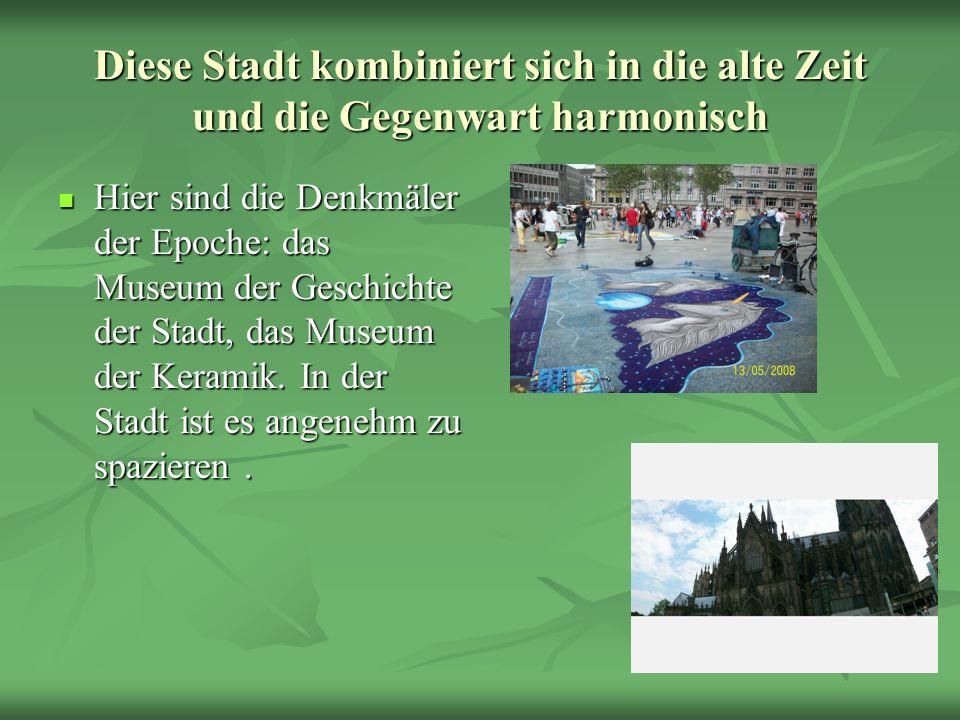 Diese Stadt kombiniert sich in die alte Zeit und die Gegenwart harmonisch Hier sind die Denkmäler der Epoche: das Museum der Geschichte der Stadt, das