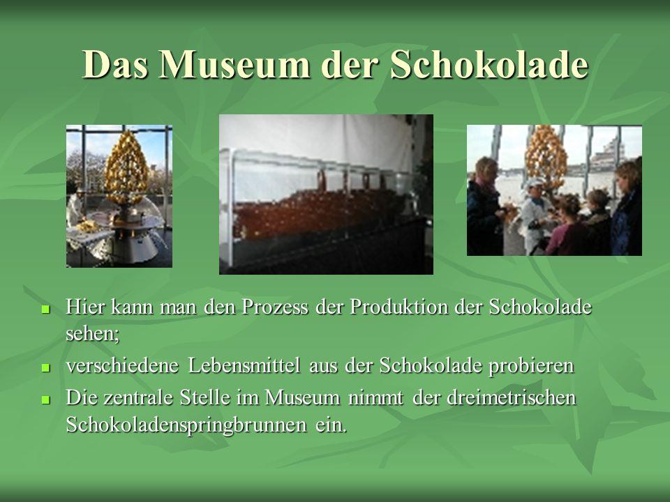 Das Museum der Schokolade Hier kann man den Prozess der Produktion der Schokolade sehen; Hier kann man den Prozess der Produktion der Schokolade sehen