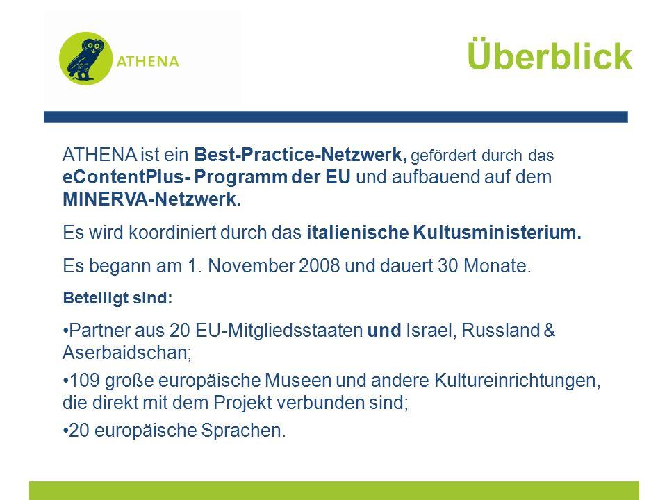 ATHENA ist ein Best-Practice-Netzwerk, gefördert durch das eContentPlus- Programm der EU und aufbauend auf dem MINERVA-Netzwerk.
