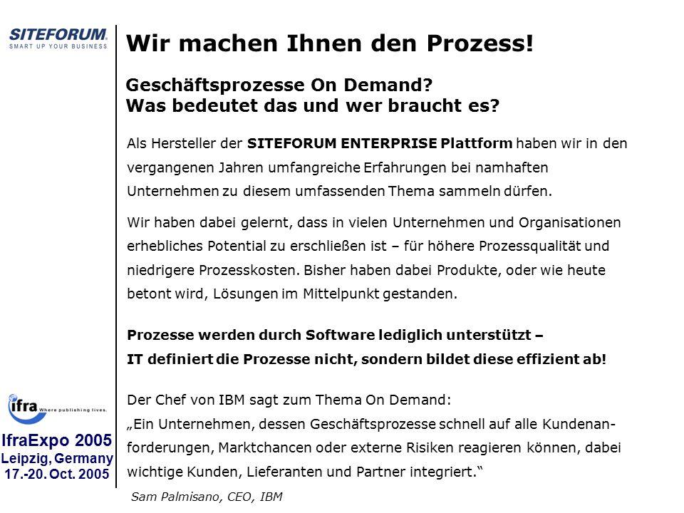 IfraExpo 2005 Leipzig, Germany 17.-20. Oct. 2005 Wir machen Ihnen den Prozess.