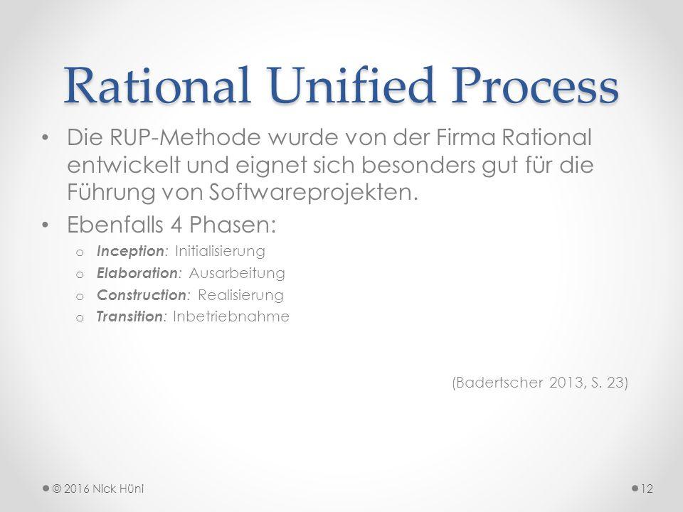 Rational Unified Process Die RUP-Methode wurde von der Firma Rational entwickelt und eignet sich besonders gut für die Führung von Softwareprojekten.