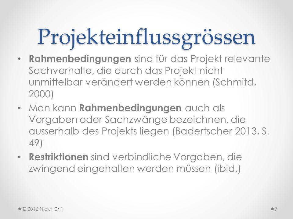 Projekteinflussgrössen Rahmenbedingungen sind für das Projekt relevante Sachverhalte, die durch das Projekt nicht unmittelbar verändert werden können (Schmitd, 2000) Man kann Rahmenbedingungen auch als Vorgaben oder Sachzwänge bezeichnen, die ausserhalb des Projekts liegen (Badertscher 2013, S.