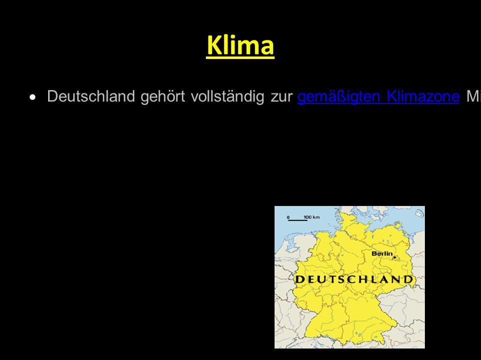 Klima  Deutschland gehört vollständig zur gemäßigten Klimazone Mitteleuropas im Bereich der Westwindzone und befindet sich im Übergangsbereich zwisch