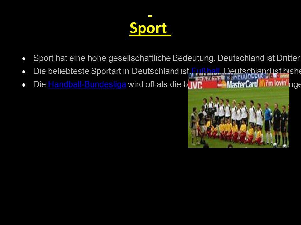 Sport  Sport hat eine hohe gesellschaftliche Bedeutung. Deutschland ist Dritter im ewigen Medaillenspiegel der Olympischen Spiele.ewigen Medaillenspi