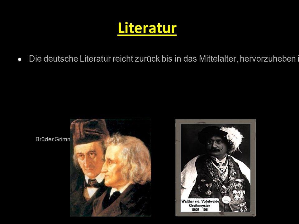Literatur  Die deutsche Literatur reicht zurück bis in das Mittelalter, hervorzuheben ist zum Beispiel Walther von der Vogelweide. Als die bedeutends