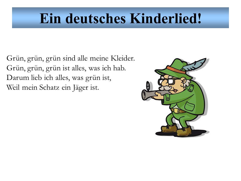 Ein deutsches Kinderlied. Grün, grün, grün sind alle meine Kleider.