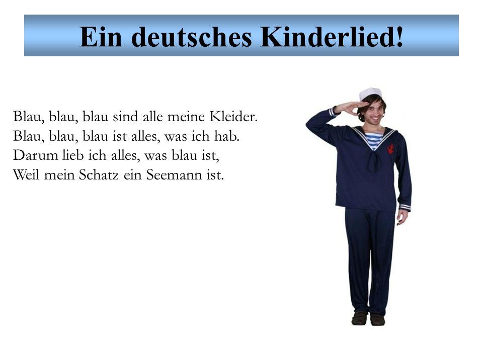 Ein deutsches Kinderlied. Blau, blau, blau sind alle meine Kleider.