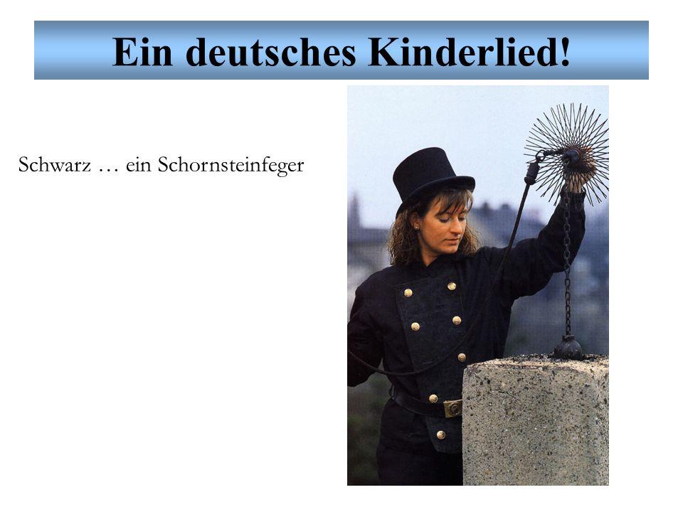 Ein deutsches Kinderlied! Schwarz … ein Schornsteinfeger