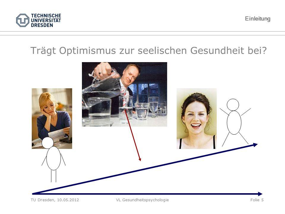 TU Dresden, 10.05.2012VL GesundheitspsychologieFolie 66 Methodische Probleme Fazit Wie wird Optimismus definiert.