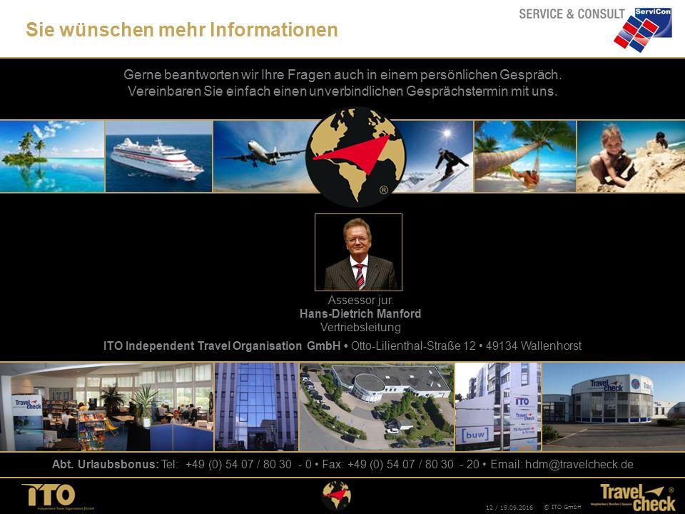 12 / 19.09.2016 © ITO GmbH Gerne beantworten wir Ihre Fragen auch in einem persönlichen Gespräch.