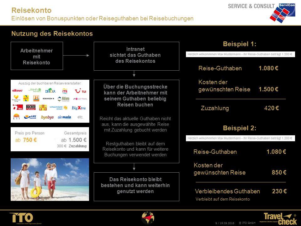9 / 19.09.2016 © ITO GmbH Reisekonto Einlösen von Bonuspunkten oder Reiseguthaben bei Reisebuchungen Arbeitnehmer mit Reisekonto Intranet sichtet das