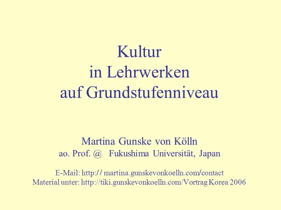 Kultur in Lehrwerken auf Grundstufenniveau Martina Gunske von Kölln ao.
