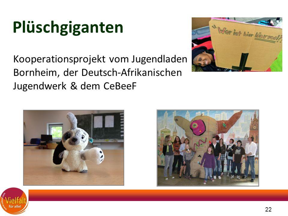 22 Plüschgiganten Kooperationsprojekt vom Jugendladen Bornheim, der Deutsch-Afrikanischen Jugendwerk & dem CeBeeF