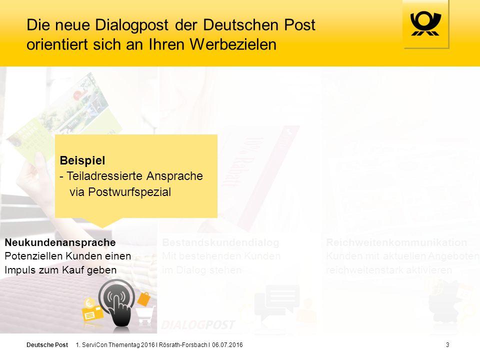 Deutsche Post Die neue Dialogpost der Deutschen Post orientiert sich an Ihren Werbezielen 3 Bestandskundendialog Mit bestehenden Kunden im Dialog stehen Reichweitenkommunikation Kunden mit aktuellen Angeboten reichweitenstark aktivieren Neukundenansprache Potenziellen Kunden einen Impuls zum Kauf geben 1.