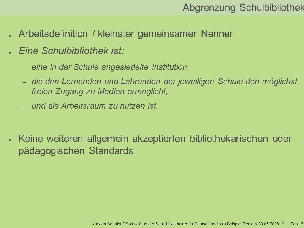 Karsten Schuldt // Status Quo der Schulbibliotheken in Deutschland, am Beispiel Berlin // 30.05.2008 //Folie 4 Forschungsfrage ● Frage: Welche Gruppen stellen welche Anforderungen an Schulbibliotheken.