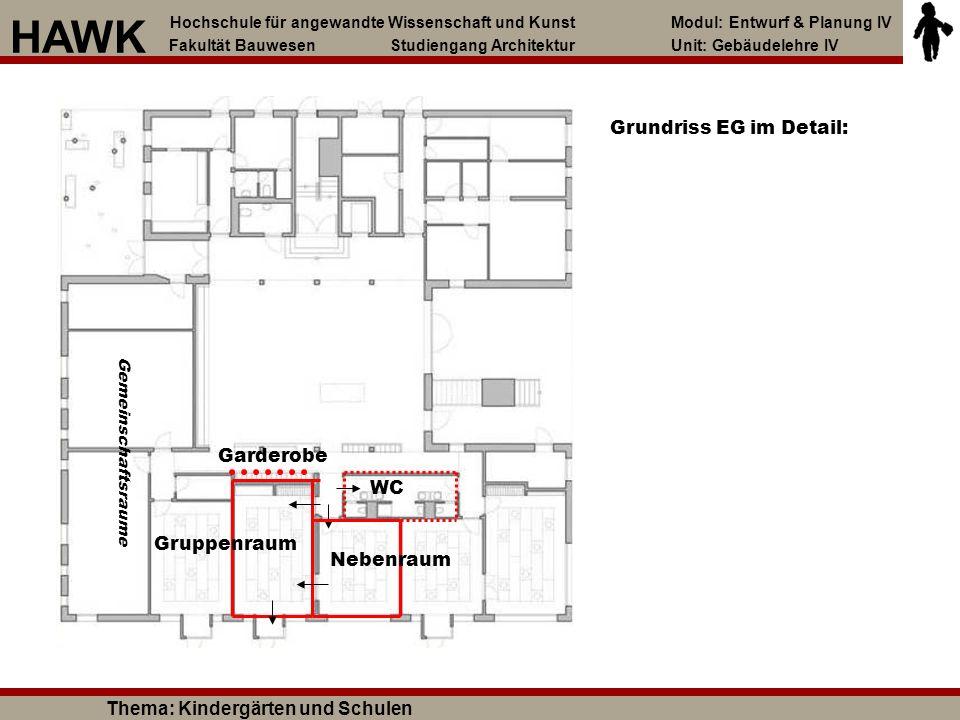 Gruppenraum Nebenraum WC Garderobe Gemeinschaftsraume Grundriss EG im Detail: Hochschule für angewandte Wissenschaft und Kunst Modul: Entwurf & Planun