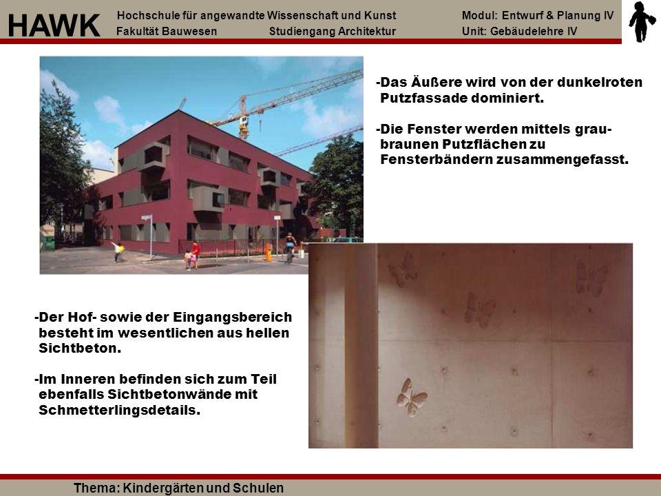 -Das Äußere wird von der dunkelroten Putzfassade dominiert. -Die Fenster werden mittels grau- braunen Putzflächen zu Fensterbändern zusammengefasst. -