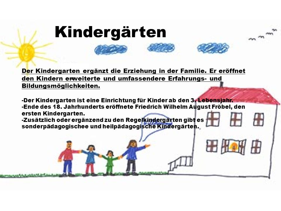 Kindergärten Der Kindergarten ergänzt die Erziehung in der Familie. Er eröffnet den Kindern erweiterte und umfassendere Erfahrungs- und Bildungsmöglic
