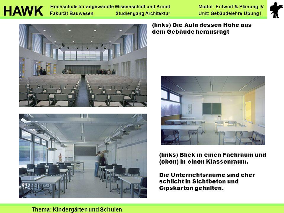 (links) Die Aula dessen Höhe aus dem Gebäude herausragt (links) Blick in einen Fachraum und (oben) in einen Klassenraum.