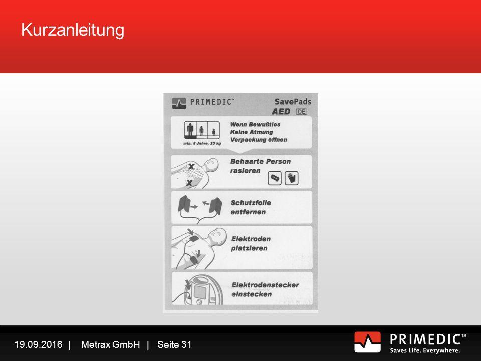 19.09.2016 | Metrax GmbH | Seite 30  Speziell für Ersthelfer  Einfachste Bedienführung mit praxiserprobter Funktionalität PRIMEDIC TM – unter Strom stehen kann Leben retten.