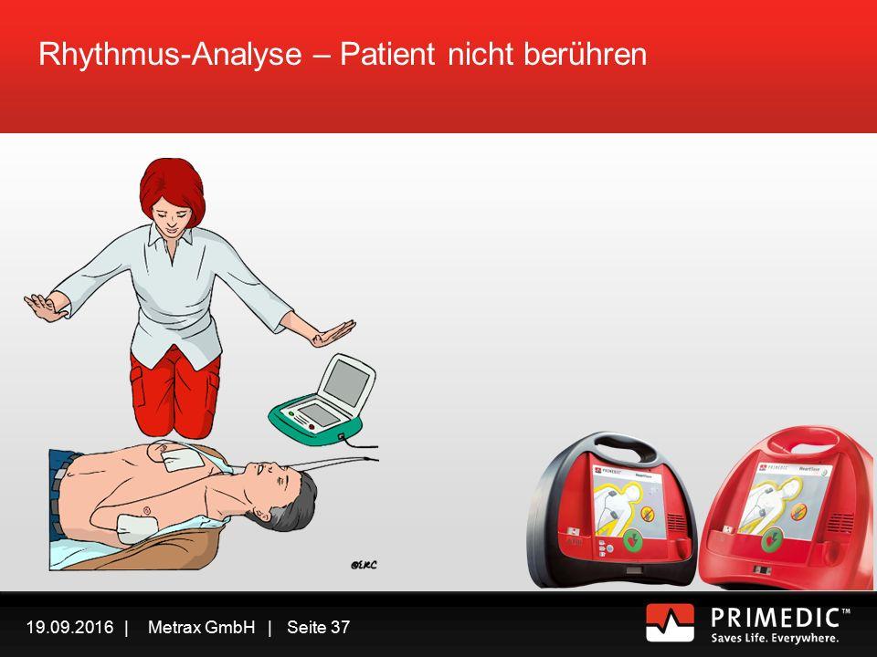 19.09.2016 | Metrax GmbH | Seite 36  Oberkörper des Patienten entkleiden  ggf.