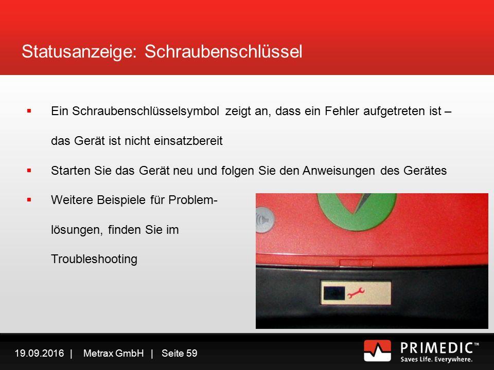 19.09.2016 | Metrax GmbH | Seite 58 Statusanzeige: Batterie  Erscheint ein Batteriesymbol, sollte die Gerätebatterie sobald wie möglich ersetzt werden.