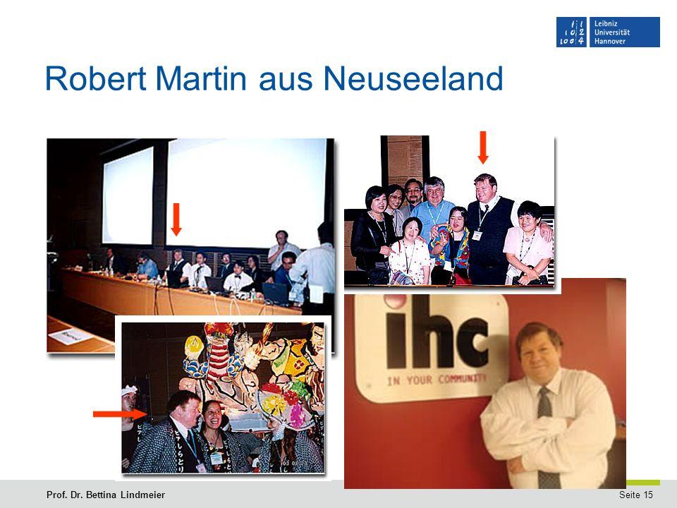 Seite 15Prof. Dr. Bettina Lindmeier Robert Martin aus Neuseeland