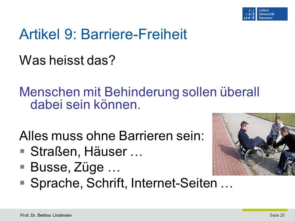 Seite 20Prof. Dr. Bettina Lindmeier Artikel 9: Barriere-Freiheit Was heisst das.
