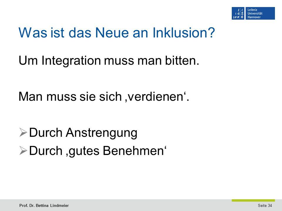 Seite 34Prof. Dr. Bettina Lindmeier Was ist das Neue an Inklusion.