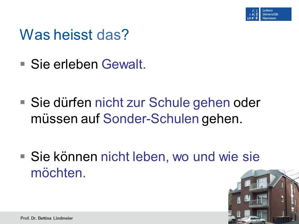 Seite 7Prof.Dr. Bettina Lindmeier Viele leben in Kranken-Häusern und wohnen in großen Schlafsälen.